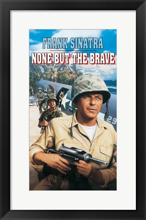 Framed None But the Brave Print