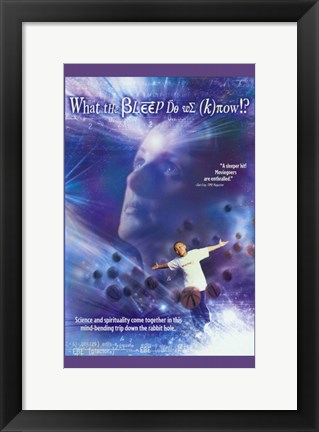 Framed What the Bleep Do We Know! - looking up Print