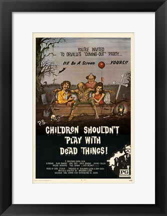 Framed Children Shouldn't Play With Dead Things Print