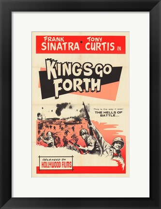 Framed Kings Go Forth Print