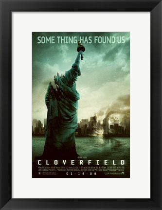 Framed Cloverfield - Some thing has found us Print