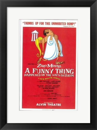 Framed Funny Thing Happened on the Way to the Forum Print