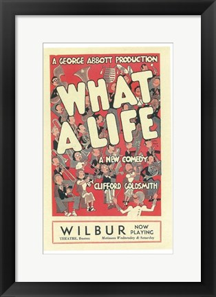 Framed What A Life (Broadway) Print