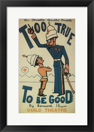 Framed Too True To Be Good (Broadway) Print