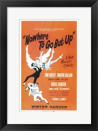 Framed Nowhere To Go But Up (Broadway) Print