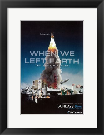Framed When We Left The Earth: The NASA Missions (TV) Print