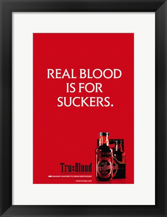 Framed True Blood (TV) Real Blood is for Suckers. Print