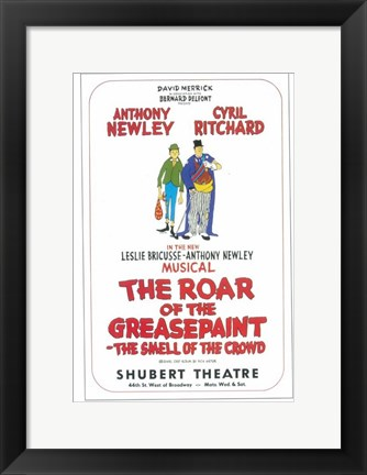 Framed (Broadway) Roar Of The Greasepaint Smell Of The Crowd Print