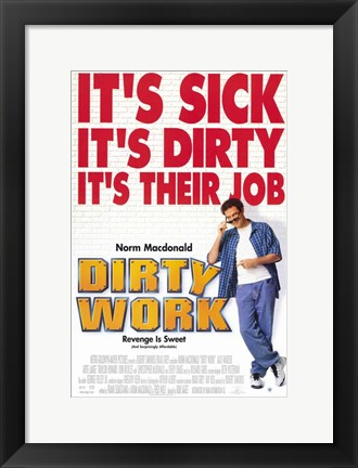 Framed Dirty Work Print