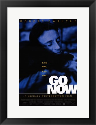 Framed Go Now Print