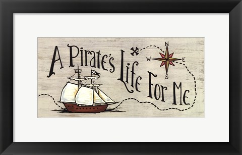 Framed Pirate's Life for Me Print
