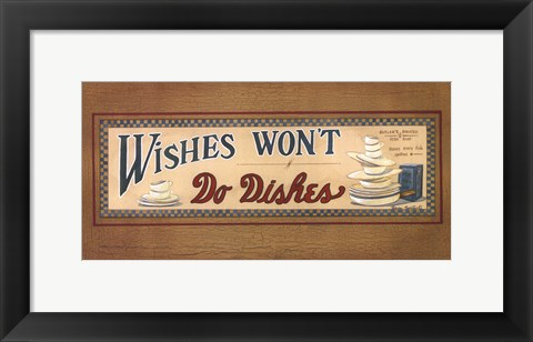 Framed Wishes Won't Do Dishes Print
