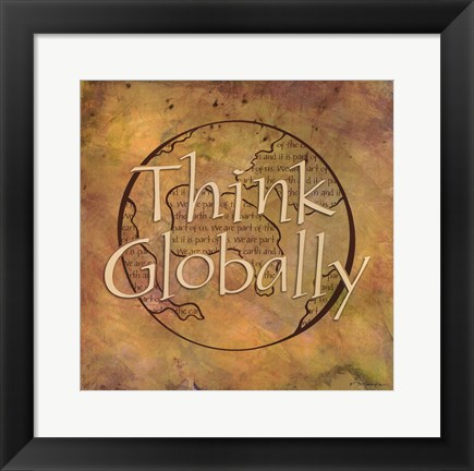 Framed Think Globally Print