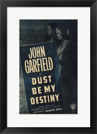 Framed Dust Be My Destiny Print