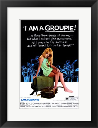 Framed I Am A Groupie Print