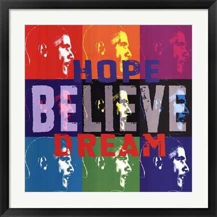 Framed Barack Obama: Hope, Believe, Dream Print