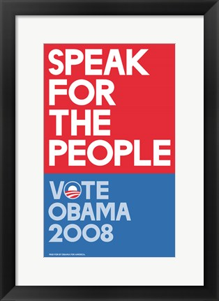 Framed Barack Obama - (Speak for People-red) Campaign Poster Print