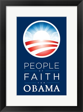 Framed Barack Obama - (People of Faith for Obama) Campaign Poster Print