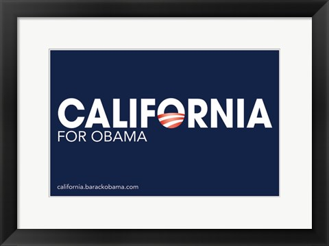 Framed Barack Obama - (California for Obama) Campaign Poster Print