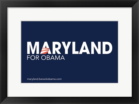 Framed Barack Obama - (Maryland for Obama) Campaign Poster Print