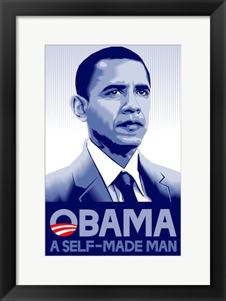 Framed Barack Obama - (A Self Made Man) Campaign Poster Print
