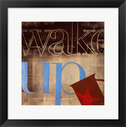Framed Wake Up Print