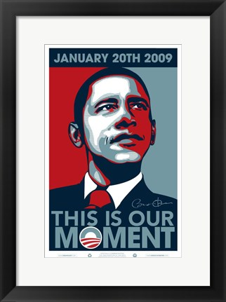 Framed Barack Obama - Inauguration This is our Moment Print
