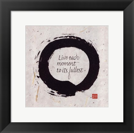 Framed Live Each Moment... Print