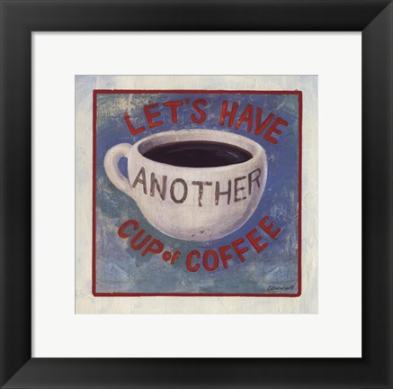 Framed Another Cup of Coffee Print