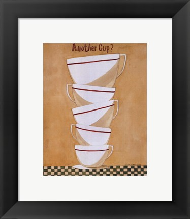 Framed Another cup? Print