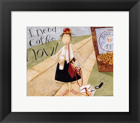 Framed I need coffee Print