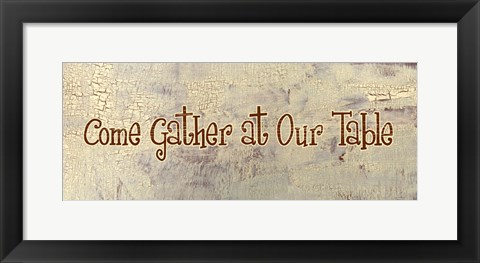Framed Come Gather at Our Table Print