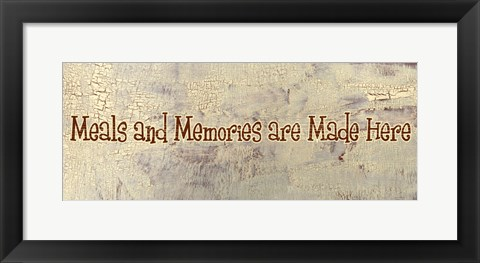 Framed Meals and Memories are Made Here Print