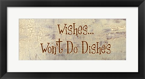 Framed Wishes... Won't Do Dishes Print