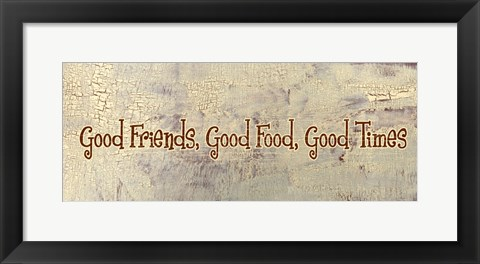 Framed Good Food, Good Friends, Good Times Print