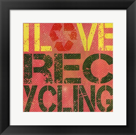 Framed I love Recycling Print