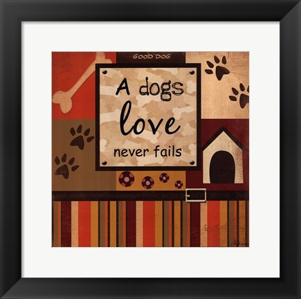 Framed Dog's Love Never Fails Print