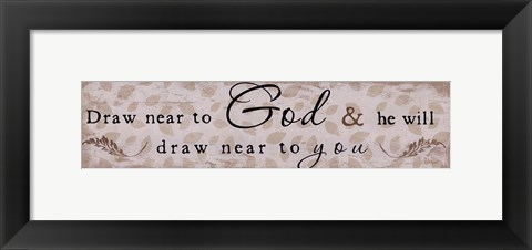 Framed Draw Near To God Print
