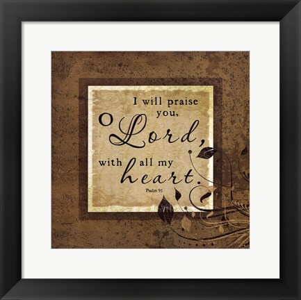Framed I Will Praise Print