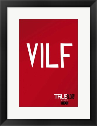 Framed True Blood - VILF - style T Print