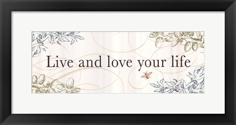 Framed Live and Love your LIfe Print