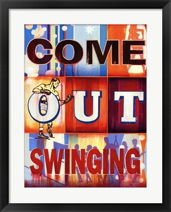 Framed Come Out Swinging Print