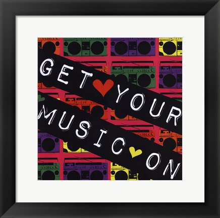 Framed Get Your Music On Print