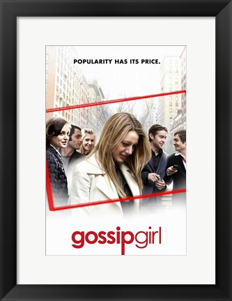 Framed Gossip Girl - Popularity Has Its Price Print