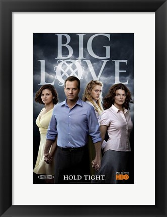 Framed Big Love Hold Tight. Print