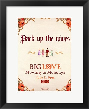 Framed Big Love Pack up the wives. Print
