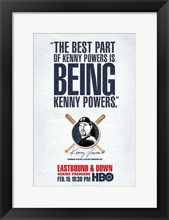 Framed Eastbound & Down (TV) Being Kenny Powers Print