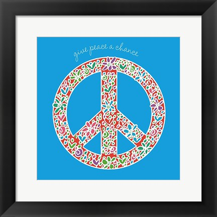 Framed Give Peace a Chance Print