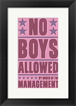 Framed No Boys Allowed Print