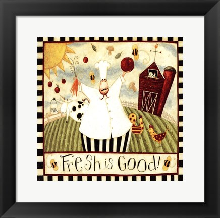 Framed Fresh is Good! Print